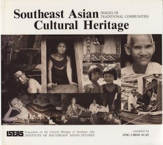 Southeast Asian Cultural Heritage. Images of Traditional Communities. ONG CHOO SUAT.