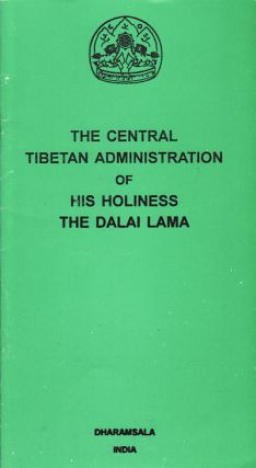 The Central Tibetan Administration of His Holiness the Dalai Lama. CENTRAL TIBETAN ADMINISTRATION