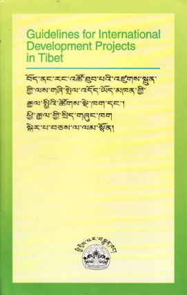 Guidelines for International Development Projects in Tibet. CENTRAL TIBETAN...