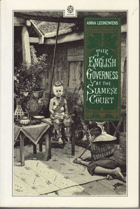 The English Governess at the Siamese Court. Being Recollections of Six Years in the Royal Palace...