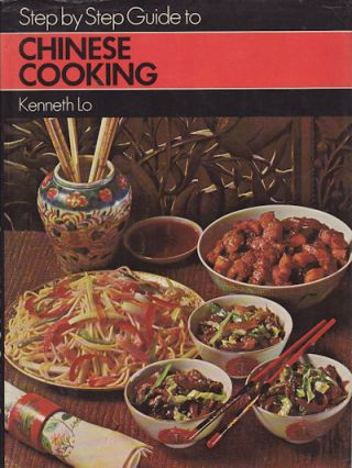 Step by Step Guide to Chinese Cooking. KENNETH LO