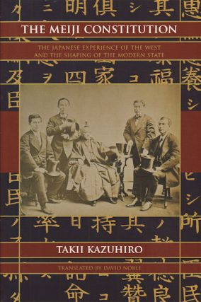 The Meiji Constitution. The Japanese Experience of the West and the Shaping of the Modern State....