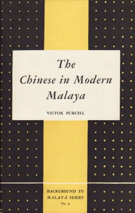 The Chinese in Modern Malaya. VICTOR PURCELL
