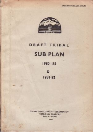 Draft Tribal Sub Plan 1980-85 & 1981-82. TRIBAL DEVELOPMENT DEPARTMENT