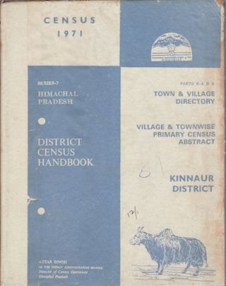 District Census Handbook: Series-7, Himachal Pradesh, Kinnaur District. ATTAR SINGH, DIRECTOR OF...