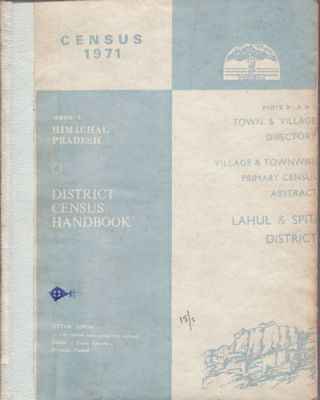 District Census Handbook: Series-7, Himachal Pradesh, Lahul & Spiti District. ATTAR SINGH,...