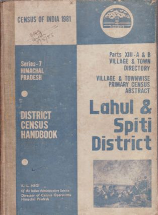 District Census Handbook: Series-7, Himachal Pradesh, Lahul & Spiti District. K. L. NEGI,...