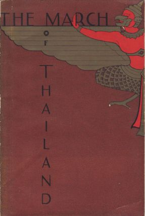 The March of Thailand. A Survey of Various Aspects of Post-war Thailand. DEPARTMENT OF PUBLICITY.
