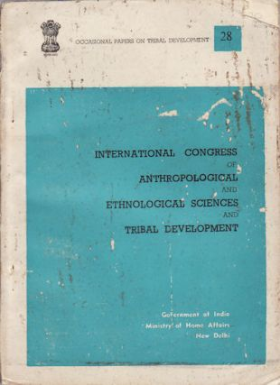 Xth International Congress of Anthropological and Ethnological Sciences and Tribal Development....