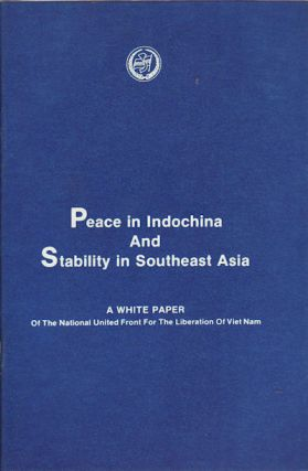Peace in Indochina and stability in Southeast Asia. A White Paper of the National United Front...