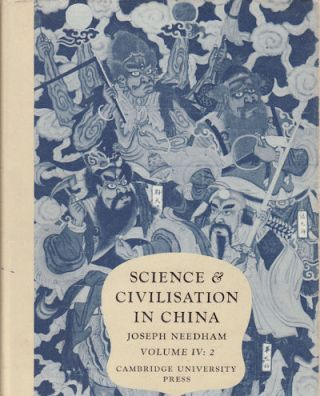 Science and Civilisation in China. Volume IV: Physics and Physical Technology. Part 2:...