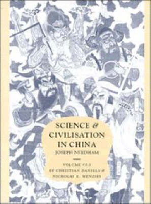 Science and Civilisation in China. Volume VI: Biology and Biological Technology. Part 3:...