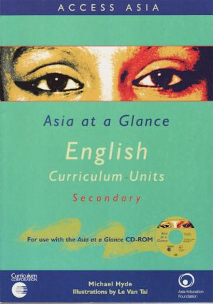 Asia at a Glance English: Curriculum Units, Secondary. MICHAEL HYDE