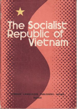 The Socialist Republic of Vietnam. THE SOCIALIST REPUBLIC OF VIETNAM