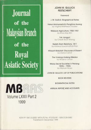 John M. Gullick Festschrift. Journal of the Malaysian Branch of the Royal Asiatic Society, Vol....