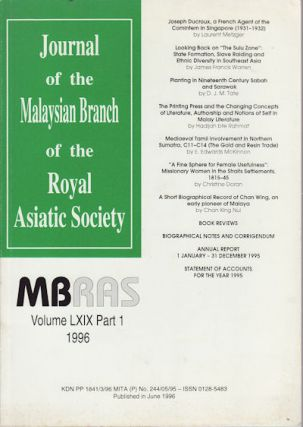 Journal of the Malaysian Branch of the Royal Asiatic Society. Vol LXIX Part 1 (No 270) 1996. MBRAS