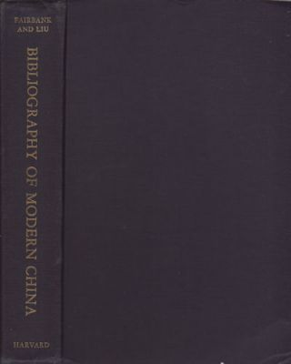 Modern China. A Bibliographical Guide to Chinese Works 1898-1937. JOHN KING FAIRBANK, KWANG-CHING...