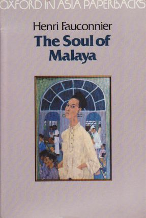 The Soul of Malaya. HENRI FAUCONNIER