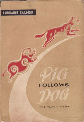 Pig Follows Dog. LORRAINE SALMON