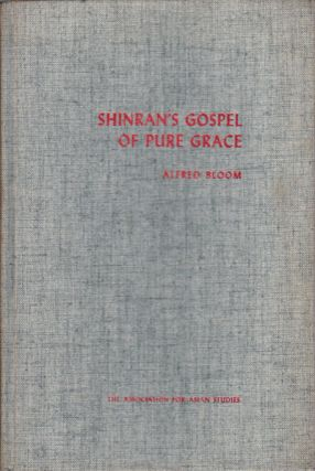 Shinran's Gospel of Pure Grace. ALFRED BLOOM.