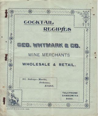 Cocktail Recipies [sic]. Geo. Whymark & Co. Wine Merchants. Wholesale & Retail. GEO WHYMARK, CO