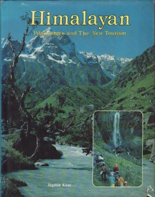 Himalayan Pilgrims and the New Tourism. JAGDISH KAUR