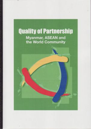 Quality of Partnership: Myanmar, ASEAN and the World Community. Report of the Asian Dialogue...
