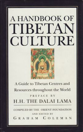 Handbook of Tibetan Culture. A Guide to Tibetan Centres and Resources Throughout the World....