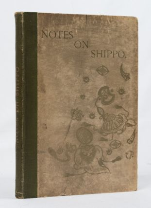 Notes on Shippo. A Sequel to Japanese Enamels. JAMES L. BOWES