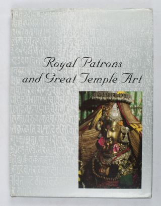Royal Patrons and Great Temple Art. VIDYA DEHEJIA