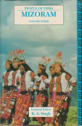 People of India: Mizoram. B. B. GOSWAMI, C NUNTHARA, N N. SENGUPTA, ANTHROPOLOGICAL SURVEY OF INDIA