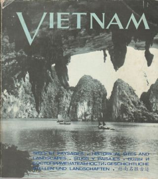 Vietnam: Sites et Paysages. Vietnam: Historical Sites and Landscapes. KHÁ̆C...