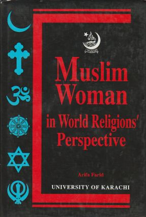 Muslim Woman in World Religions' Perspective. ARIFA FARID