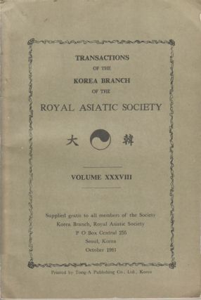 Transactions of the Korea Branch of the Royal Asiatic Society. RICHARD RUTT, KIM CHINMAN AND...
