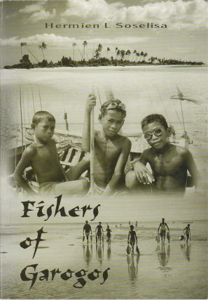 Fishers of Garogos. Livelihood and resource management in a Maluku Island, Indonesia. HERMIEN L....