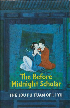 The Before Midnight Scholar. [Jou Pu Tuan]. LI YU.