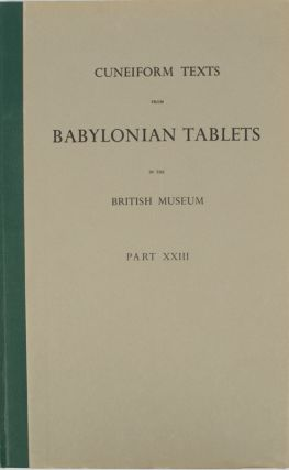 CuneiformTexts from Babylonian Tablets in the British Museum. Part XXIII. CUNEIFORM