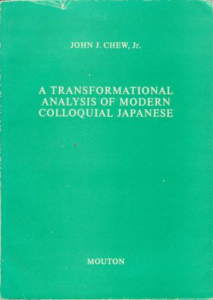 A Transformational Analysis of Modern Colloquial Japanese.