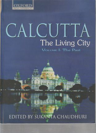 Calcutta: The Living City - Volume 1. SUKANTA CHAUDHURI