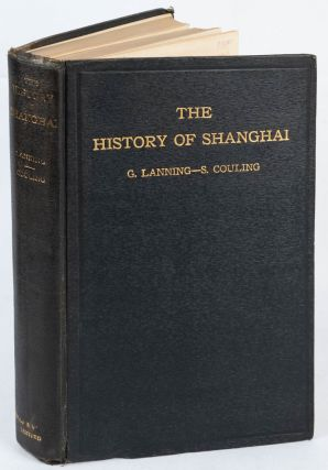 The History of Shanghai. G. LANNING, S. COULING