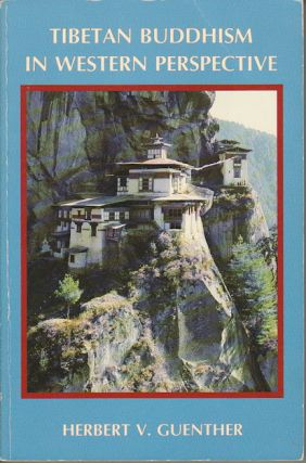 Tibetan Buddhism in Western Perspective. Collected Articles of Herbert V. Guenther. HERBET V....