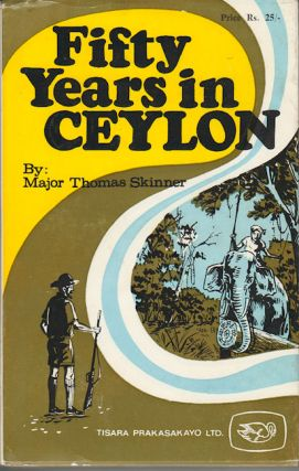 Fifty Years in Ceylon. THOMAS SKINNER