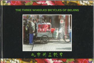 The Three Wheeled Bicycles of Beijing. 北京的三轮车. [Beijing de san lun che]. THOMAS DEIGHTON