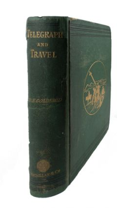 Telegraph and Travel. A Narrative of the Formation and Development of Telegraphic Communication...