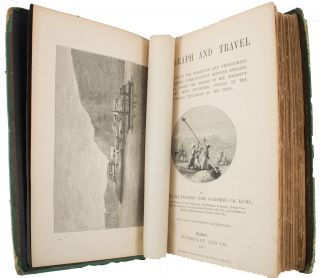 Telegraph and Travel. A Narrative of the Formation and Development of Telegraphic Communication Between England and India, Under the Orders of Her Majesty's Government, with Incidental Notices of the Countries Traversed by the Lines.