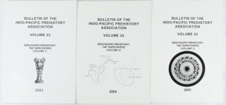 Bulletin of the Indo-Pacific Prehistory Association. Volume 23 - 25. Indo-Pacific Prehistory:...