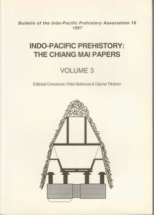 Bulletin of the Indo-Pacific Prehistory Association. Volume 3 .Indo-Pacific Prehistory: The...