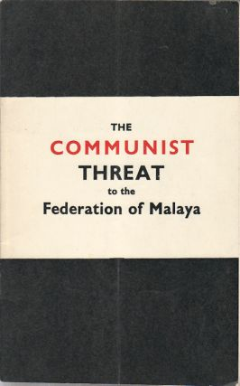 The Communist Threat to the Federation of Malaya