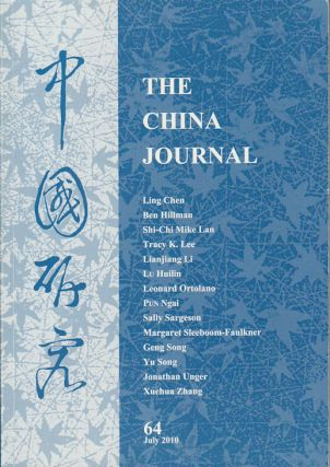 The China Journal. Issues no. 64 (July 2010) 中國研究. [Zhongguo yan jiu]. AUSTRALIAN...