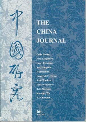 The China Journal. Issues no. 66 (July 2011) 中國研究. [Zhongguo yan jiu]. AUSTRALIAN...